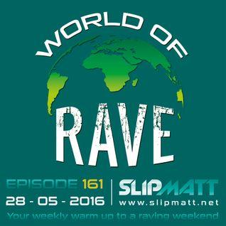 Slipmatt - World Of Rave #161