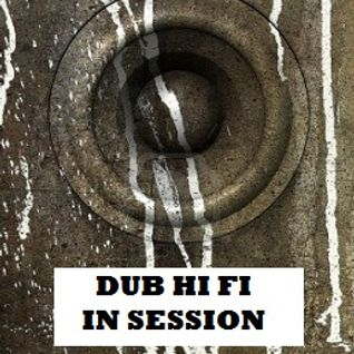 Dub Hi Fi In Session