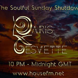 The Soulful Sunday Shutdown : Show 18 with Paris Cesvette on www.Housefm.net