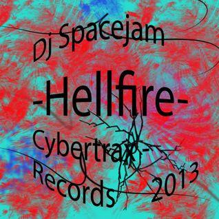 DJ Spacejam - Hell Fire - Cybertrax - Records 2013