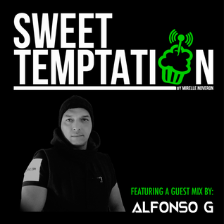 Sweet Temptation Radio Show by Mirelle Noveron #21 - Guest Mix From Alfonso G