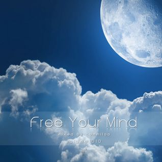 Free Your Mind Vol.010 - mixed by cammiloo