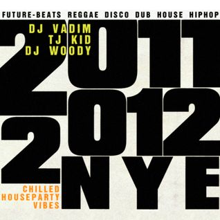 NYE with TJ Kid, DJ Woody and DJ Vadim