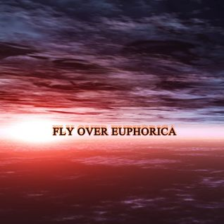 Fly Over Euphorica (Special mix)