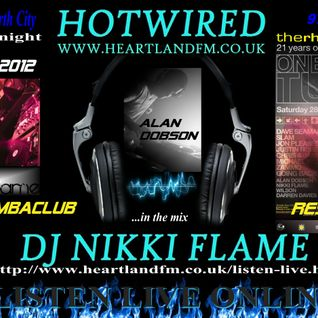 HOTWIRED with Nikki Flame & Alan Dobson 18th April 2012