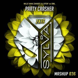 Nils Van Zandt Vs X-Tof Vs Dbl - Party Crasher (Da Sylva Mashup)