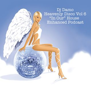 "Heavenly Disco Vol 6 - ""In Our"" House Podcast"