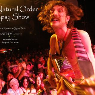 "The Natural Order August 7 2013 ""The Gypsy Show"""