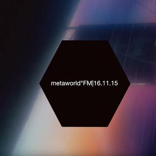 metaworld° FM|13.11.15