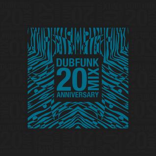 Dubfunk 20 Years Anniversary Mix