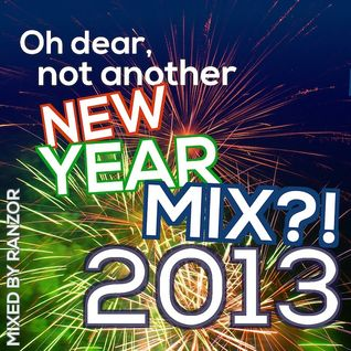 Oh Dear, Not Another New Year Mix?! (2013)