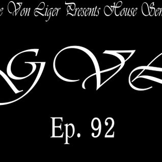 George Von Liger Presents House Sensations Ep. 92