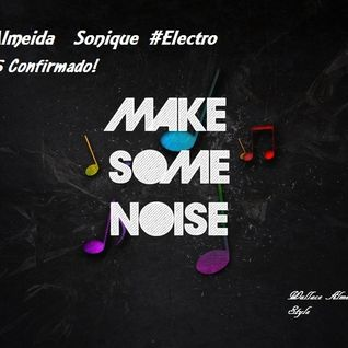Wallace Almeida Sonique EP 195 (Live)  #Make Some Noise