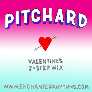 Pitchard's Valentine's 2-Step Mix
