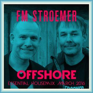 FM STROEMER -  Offshore Essential Housemix April 2016 | www.fmstroemer.de