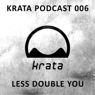 Less Double You // Krata Podcast 006