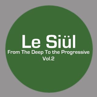 Le Siül - From the Deep to the Progressive Vol. 2