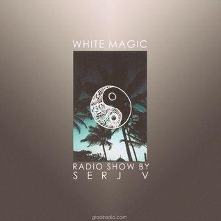 SERJ V – White Magic (03.01.15) @ Graal Radio