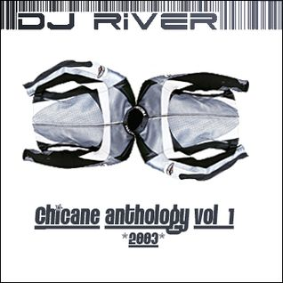 DJ River - Chicane Anthology Vol. 1 (2003)