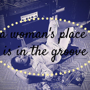 a woman's place is in the groove - mean, moody & magnificent, part one