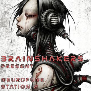 Brainshakers presents - Neurofunk station part  2  (mix by Ed) 2009 year