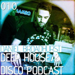 Deep House & Disco Podcast by DJ Daniel Broadhurst - 010