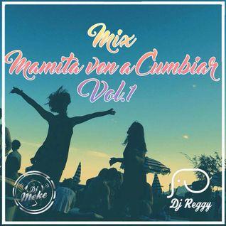 Mix Mamita Ven a Cumbiar Vol. 1 by DJ Meke & DJ Reggy ft. Martin Terrone