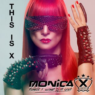 Monica X @ This is X Album Mix