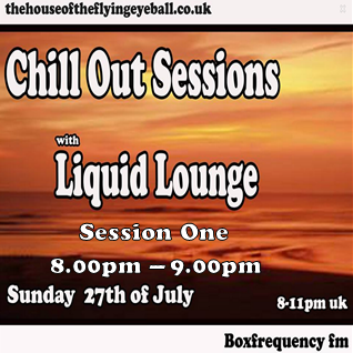Liquid Lounge - Chill Out Sessions July (Part One) Box Frequency FM