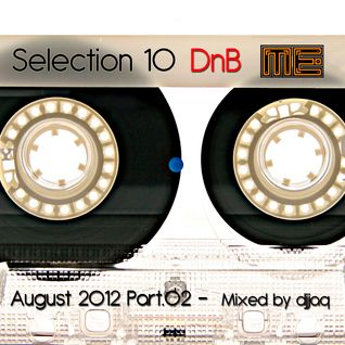 Selection 10 ME (August 2012 - Mixed by djjaq) Part.02