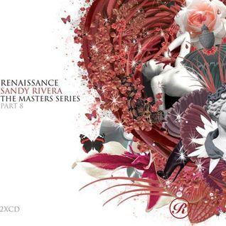 Sandy Rivera - Renaissance The Masters Series part 8 (CD 2) 2006