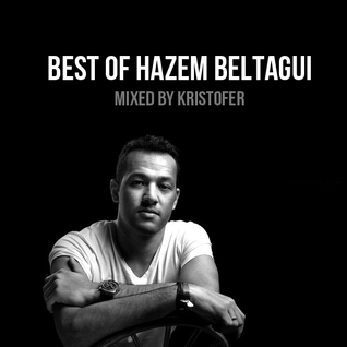 Best of Hazem Beltagui - mixed by Kristofer