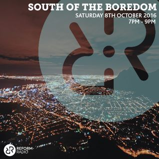 South of the Boredom 8th October 2016