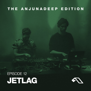 The Anjunadeep Edition 12 With Jetlag