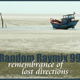 Random raymix 99 - remembrance of lost directions