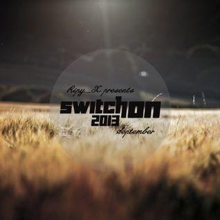 Ripy_X presents Switch On 2013 September