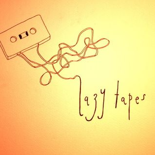 lazy tapes #2