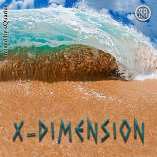 Chillout & Ambient - X-Dimension 38 ⁠[⁠mixed by aQuarius⁠]⁠
