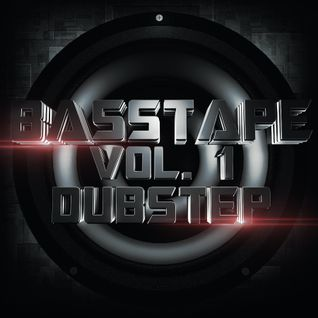 BASSTAPE Vol 1 - Dubstep