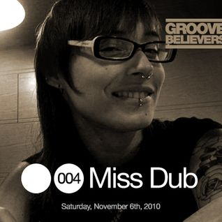 Groove Believers #004: Miss Dub