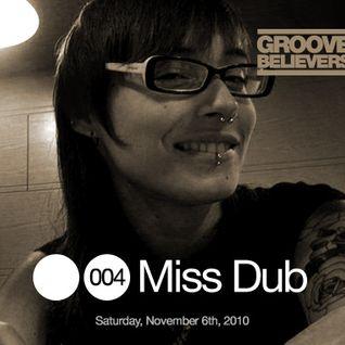 Groove Believers #004: Miss Dub