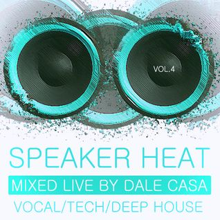 SPEAKER HEAT VOLUME 4 - MIXED LIVE BY DALE CASA