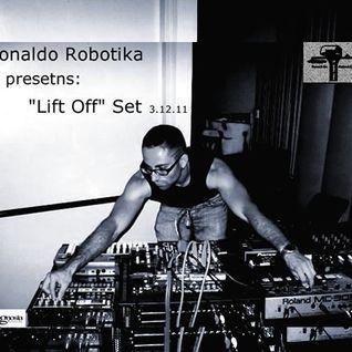 """Ronaldo Robotika presents - """"Lift Off"""" Set (3.12.11)"""