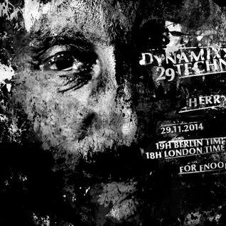 Herr Bert - DYNAMIXX TECHNO #29 - 29.11.2014
