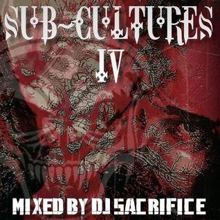"DJ Sacrifice pres. ""SUB-CULTURES IV"" [industrial hardcore]"