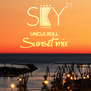 UNCLE ROLL - SKY21 Terrace SUNSET Mix