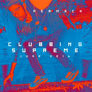 Clubbing Supreme | Permack - Jun2016