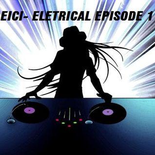 Eici - Electrical Episode 1