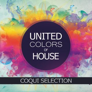 United Colors Of House Radio Show #09 / COQUI SELECTION (SPAIN)