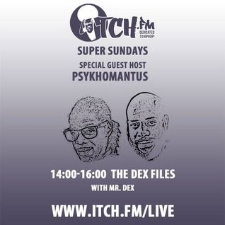 The DeX Files Ep. 56 - Special Guest Host DJ Psykhomantus